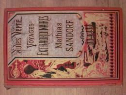 Jules Verne Hetzel Voyages Extraordinaires Mathias Sandorf A.L Rel Ex Libris Sandrier Lucien Consul De France Chicago - 1801-1900
