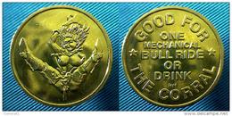 03984 GETTONE TOKEN JETON AMUSEMENT EROTIC THE CORRAL GOOD FOR ONE MECHANICAL BULL RIDE OR DRINK - Etats-Unis