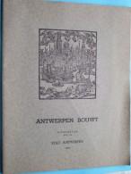 ANTWERPEN BOUWT Uitgegeven STAD Antwerpen 1952 ( Zie Enkele Foto's / Deze Uitgave Omvat Van 72 Blz. ) ! - Documents Historiques