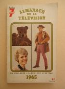 Almanach De La Télévision  -  Télé 7 Jours  - 1965 - En Couleurs L'Album Des Vedettes - Télévision