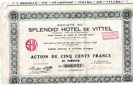 Action De 500 Francs Société Du SPLENDID' HOTEL De VITTEL  1928   - 15 Coupons (Anciennement Hotel De La Renaissance - Tourisme