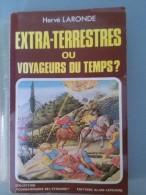 Extra-terrestres Ou Voyageurs Du Temps ? Par Hervé Laronde - Livres Dédicacés