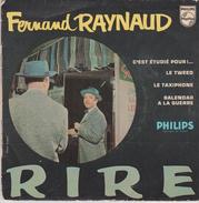 45 T . RIRE . Fernand REYNAUD ( C'est étudié Pour!... / LeTweed / Le Taxiphone / Balendar à La Guerre ) - Humor, Cabaret