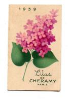 CARTE PARFUMEE  Lilas De CHERAMY Paris  CALENDRIER 1939 - Cartoline Profumate