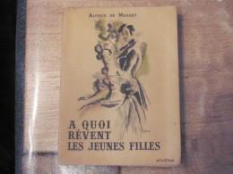1946 Alfred De Musset A Quoi Revent Les Jeunes Filles La Coupe Et Les Levres Les Nuits Lithographie Cura Athena Numeroté - Auteurs Français