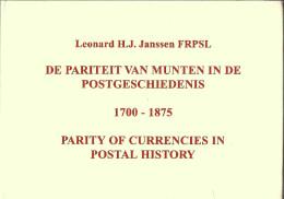 Parity Of Curencies In Postal History 1700-1875 - De Pariteit Van Munten In De Postgesch...- L. Janssen 2001 - 500 Pages - Philately And Postal History