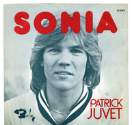 45T : PATRICK JUVET - SONIA / I WILL BE IN L.A. - Disco, Pop