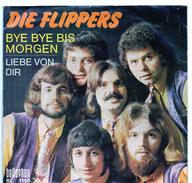 45T : DIE FLIPPERS - BYE BYE BIS MORGEN / LIEBE VON DIR - Vinyl-Schallplatten
