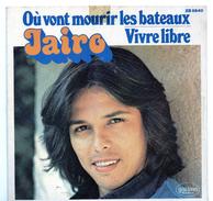45T : JAIRO - OU VONT MOURIR LES BATEAUX - Disco, Pop