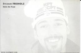 CP  SYLVAIN FREHOLZ - SWISS SKI TEAM - SUR CP SKI ROSSIGNOL - Sportifs