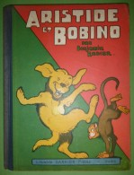 Benjamin RABIER - Aristide Et Bobino - Librairie Garnier Frères - Edition Originale, 1929. Très Bel état - Livres, BD, Revues