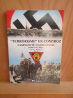 Terrorisme En Condroz. Campagne Du Maquis En 1944; Armée Secrète. Zone 5-secteur 5  Jour. De Campagne Du Cap. Co. Bodart - Livres