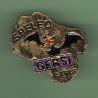 SPELEO GERSI - ISTRES *** 0077 - Pin