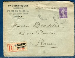 France - Enveloppe Commerciale (  Pneumatiques D' Automobiles ) De Rouen En Recommandé Pour Rouen En 1912   Réf O 19 - Postmark Collection (Covers)