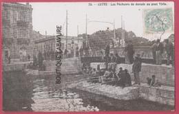 34 - CETTE (SETE)--Les Pecheurs De Daurades Au Pont Virla--belle Animation - Sete (Cette)