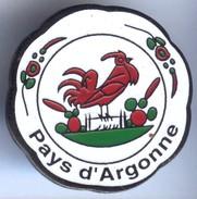 Pin´s PAYS D' ARGONNE - COQ - Départements Ardennes Marne Et Meuse Régions Champagne Ardenne Lorraine - Cities