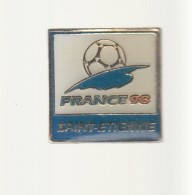 Pin's -   FRANCE 98 - SAINT ETIENNE - Football