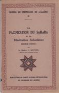 LA PACIFICATION DU SAHARA ET LA PÉNÉTRATION SAHARIENNE( 1852-1930) GAL O.MEYNIER - Documents Historiques