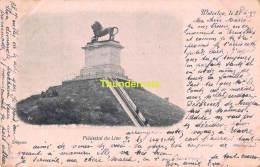 CPA  WATERLOO 1899 !!  PIEDESTAL DU LION - Waterloo