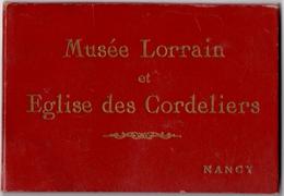 NANCY (54) MUSEE LORRAIN Et EGLISE Des CORDELIERS. CARNET De 12 CLICHES. - Nancy