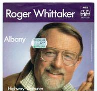 45T : ROGER WHITTAKER - ALBANY / HIGHWAY-ZIGEUNER - Sonstige - Deutsche Musik