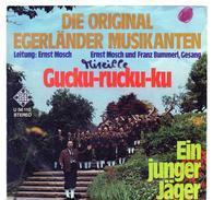45T : DIE ORIGINAL EGERLANGER MUSIKANTEN - GUCKU-RUCKU-KU - Vinyl-Schallplatten