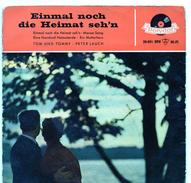 45T : TOM UND TOMMY / PETER LAUCH - EINMAL NOCH DIE HEIMAT SEH'N - Vinyl Records