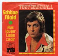 45T : TONY MARSHALL - SCHONE MAID / AUS LAUTER LIEBER ZU DIR - Vinyl Records