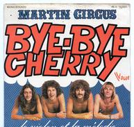 45T : MARTIN CIRCUS - BYE-BYE CHERRY - Disco, Pop