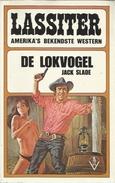 LASSITER POCKET N° 10 - BEKENDSTE WESTERN AMERIKA - DE LOKVOGEL - JACK SLADE -  Uitgeverij DE VRIJBUITER TILBURG - Livres, BD, Revues