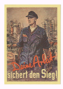 Deutsches Reich-WW II- Propaganda - Deine Arbeit Sichert Den Sieg ! Reprint - Germany