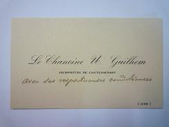 CARTE De VISITE  Du Chanoine U. GUILHEM  Archiprêtre De  CASTELNAUDARY   - Cartes De Visite