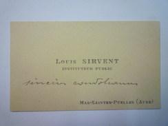 CARTE De VISITE  De Louis  SIRVENT  Instituteur Public  (Mas-Saintes-Puelles  -  AUDE)   - Cartes De Visite
