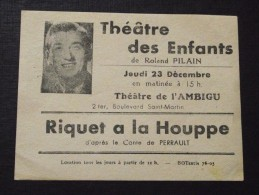 THEATRE Des ENFANTS - RIQUET à La HOUPPE - D'après Le Comte De PERRAULT - Ticket - Spectacle - Le 23 Décembre 19.. (?) - Tickets - Entradas