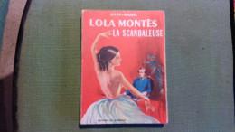 Lola Montès La Scandaleuse De Anne Mariel Le Scorpion 1955 - Aventure