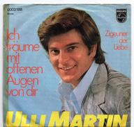 45T : ULLI MARTIN - ICH TRAUME MIT OFFENEN AUGEN VON DIR - Vinyl-Schallplatten