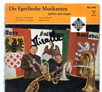 45T : DIE EGERLANDER MUSIKANTEN SPIELEN UND SINGEN - Vinyl-Schallplatten