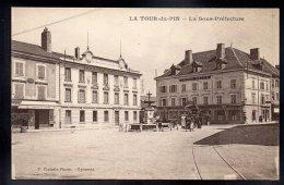 LA TOUR DU PIN 38 - La Sous Préfecture - Animée - La Tour-du-Pin