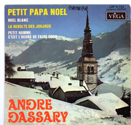45T : ANDRE DASSARY - PETIT PAPA NOEL - NOEL BLANC - ... - Christmas Carols