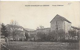 Meuse SAINT GERMAIN SUR MEUSE Près Vaucouleurs VIEUX CHATEAU............MC - France