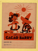 PROTEGE CAHIER : CACAO BARRY Au Recto L´AMERIQUE Avec Les Richesses Petrole Cereales ,Sucre ,Cacao - Protège-cahiers