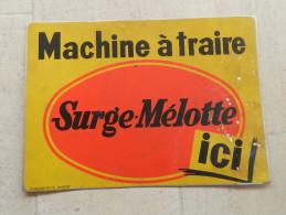 TOLE MACHINE A TRAIRE SURGE MELOTTE ...ICI - Plaques En Tôle (après 1960)