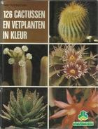 126 CACTUSSEN EN VETPLANTEN IN KLEUR - WIM OUDSHOORN - Reeks GROENBOEKERIJ - Enciclopedie
