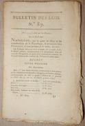 BULLETIN DES LOIS N°89 DECRET IMPERIAL LOI SUR LES DOUANES NAPOLEON 1806 AU PALAIS SAINT CLOUD TARIF DROIT MARCHANDISES - Gesetze & Erlasse