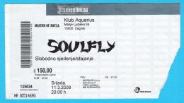 SOULFLY ....  2009. Croatian Concert Ticket Billet Biglietto Boleto - Concert Tickets