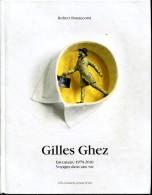 Gilles Ghez Inventaire 1970-2010 Voyage Dans Une Vie Par Bonaccorsi Tbe Magnifique - Art
