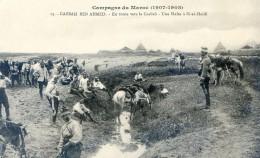 Militaria - Campagne Du Maroc 1907- 1909- Casbah Ben Ahmet - Sur La Route Une Halte à Si El Haïdi - Casablanca