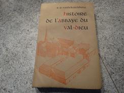 Histoire De L'abbaye Cistercienne De Val Dieu Par Dom Antoine Vandekerckove - Culture