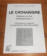 Le Catharisme. Hérésie Ou Pur Christianisme ? Hugues Coutin. François Favre. 1997. - Religion