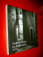 Tarragona La Part Alta  Fotografies  Albert Porres / F. Xavier Ricoma 1990 Photographies  Tarragona / En Catalan - Books, Magazines, Comics